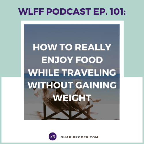 How to Really Enjoy Food While Traveling Without Gaining Weight | Weight Loss for Foodies Podcast