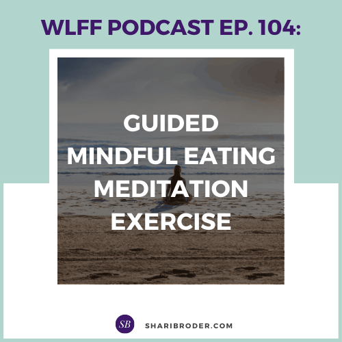 Guided Mindful Eating Meditation Exercise | Weight Loss for Foodies Podcast
