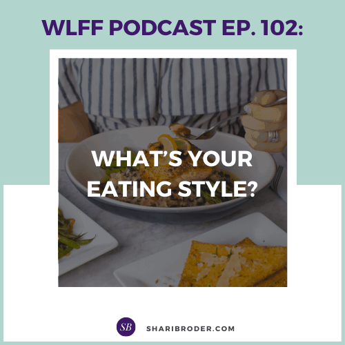 What's Your Eating Style? | Weight Loss for Foodies Podcast