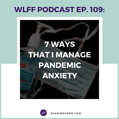 7 Ways That I Manage Pandemic Anxiety | Weight Loss for Foodies Podcast