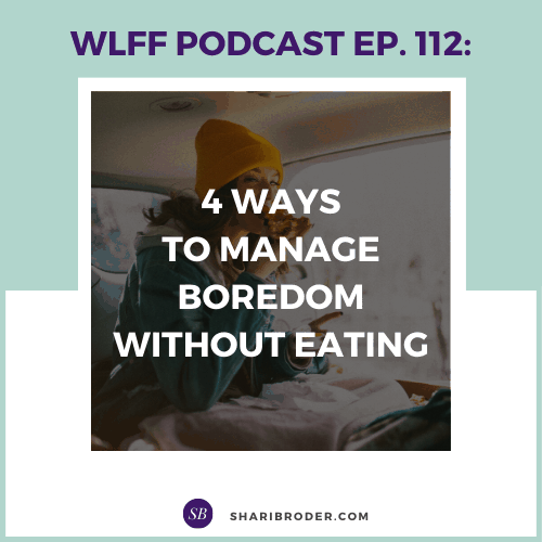 4 Ways to Manage Boredom Without Eating | Weight Loss for Foodies Podcast