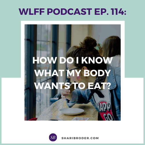 How do I know what my body wants to eat? | Weight Loss for Foodies Podcast