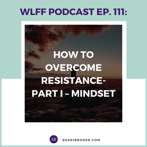 How to Overcome Resistance-Part I -- Mindset | Weight Loss for Foodies Podcast