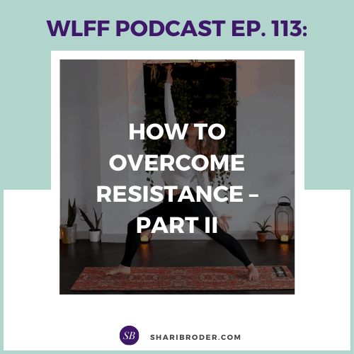 How to Overcome Resistance--Part II | Weight Loss for Foodies Podcast