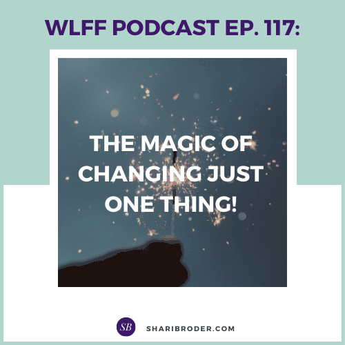 The Magic of Changing Just One Thing! | Weight Loss for Foodies Podcast