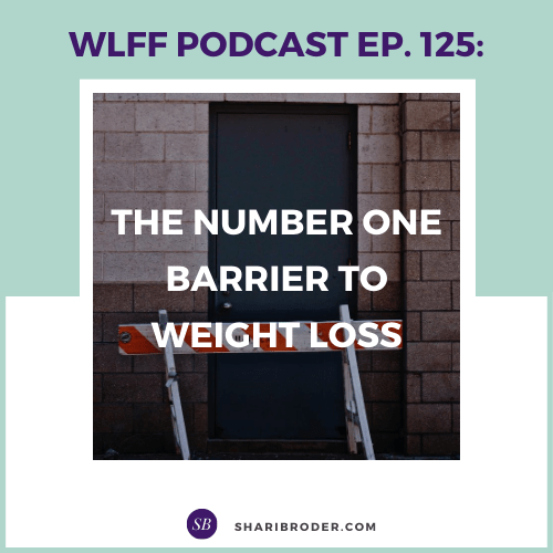 The number one barrier to weight loss | Weight Loss for Foodies Podcast