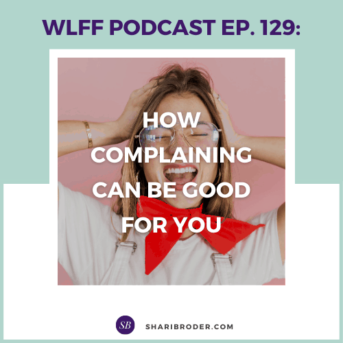 How Complaining Can Be Good for You | Weight Loss for Foodies Podcast