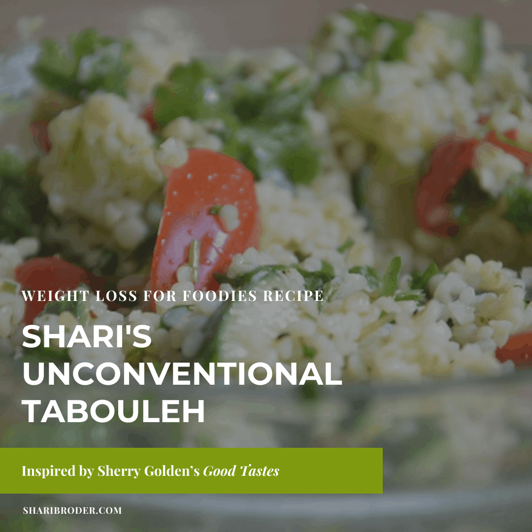 Shari's Unconventional Tabouleh Recipe | Weight Loss for Foodies