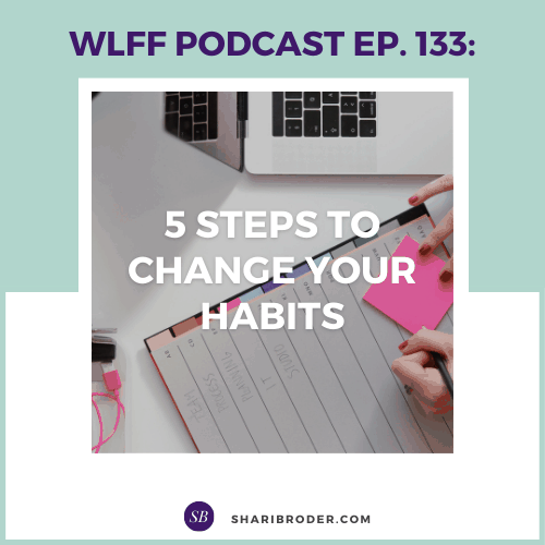 5 Steps to Change Your Habits | Weight Loss for Foodies Podcast