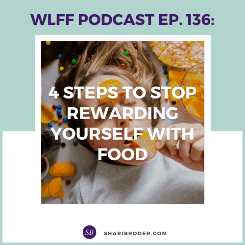 4 Steps to Stop Rewarding Yourself with Food | Weight Loss for Foodies Podcast