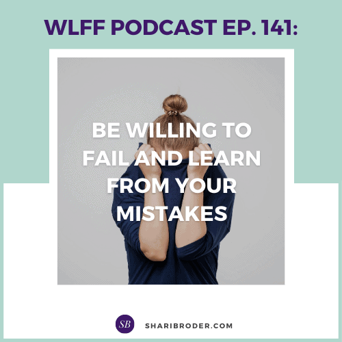 Be Willing to Fail and Learn from Your Mistakes | Weight Loss for Foodies Podcast