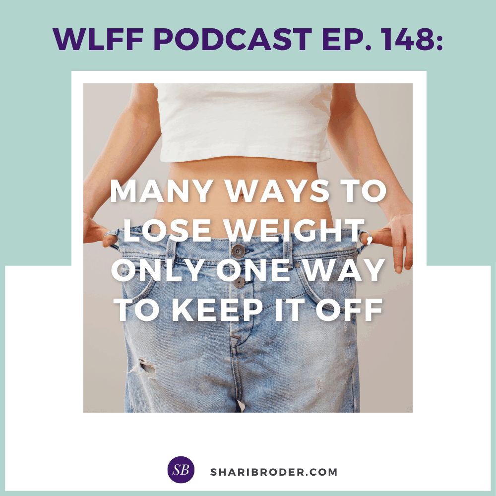 Many Ways to Lose Weight, Only One Way to Keep it Off | Weight Loss for Foodies Podcast