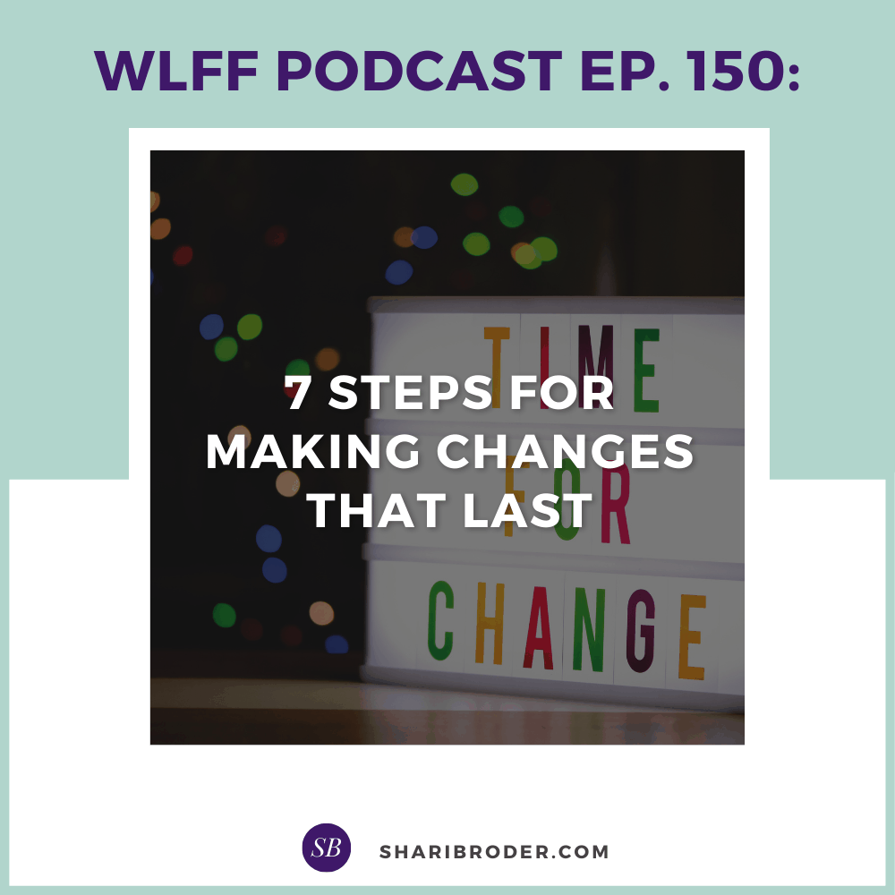 7 Steps for Making Changes that Last   Weight Loss for Foodies Podcast