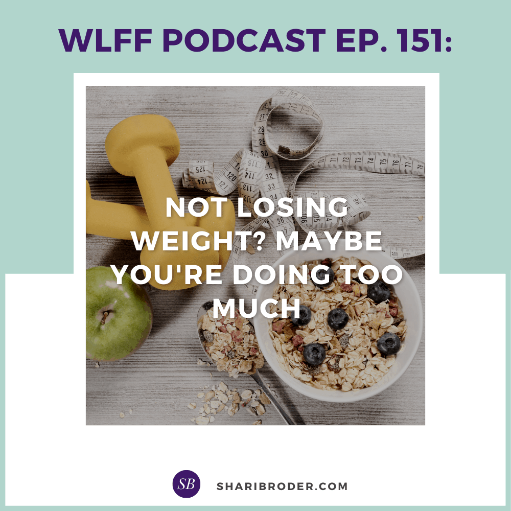 Not losing weight? Maybe you're doing too much | Weight Loss for Foodies Podcast
