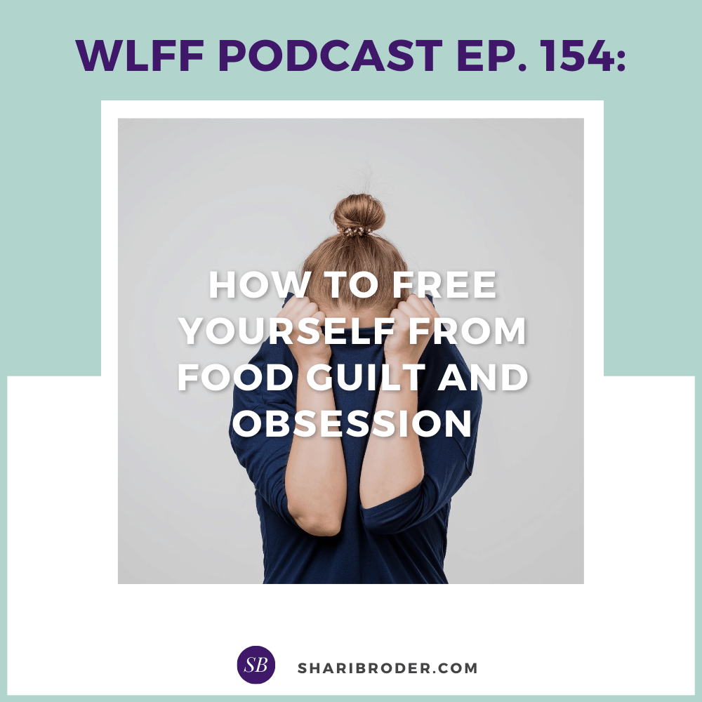 How to Free yourself from Food Guilt and Obsession | Weight Loss for Foodies Podcast
