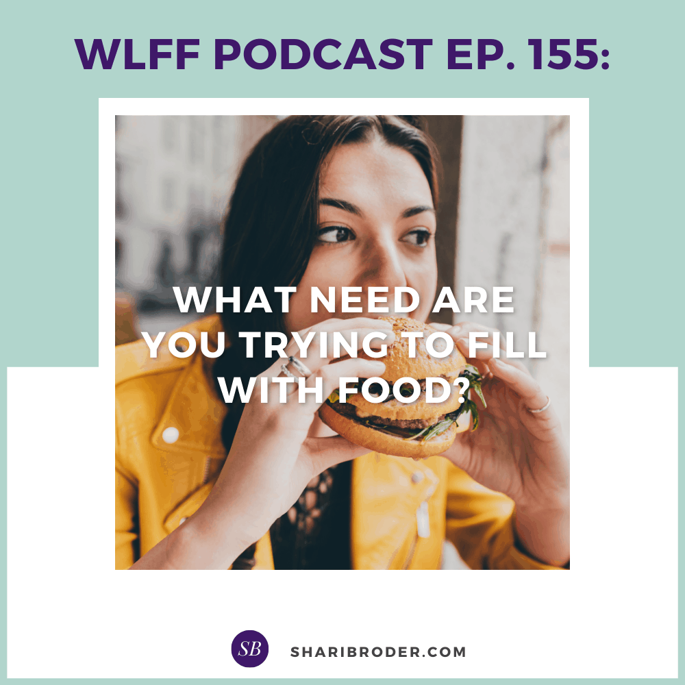 What need are you trying to fill with food? | Weight Loss for Foodies Podcast