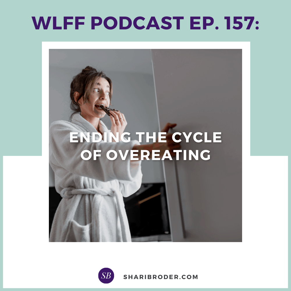 Ending the Cycle of Overeating | Weight Loss for Foodies Podcast