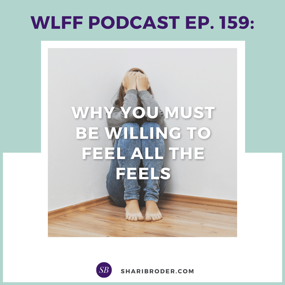Why You Must be Willing to Feel all the Feels   Weight Loss for Foodies Podcast