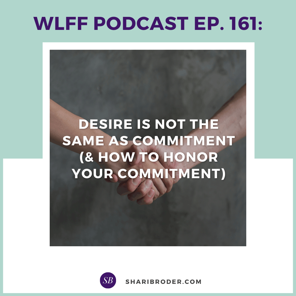 Desire is not the same as Commitment | Weight Loss for Foodies Podcast